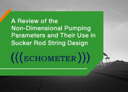A Review of the Non-Dimensional Pumping Parameters and Their Use in Sucker Rod String Design